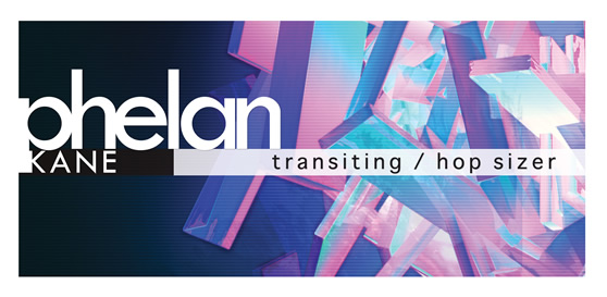 Phelan Kane. Transiting. Hop/Sizer.